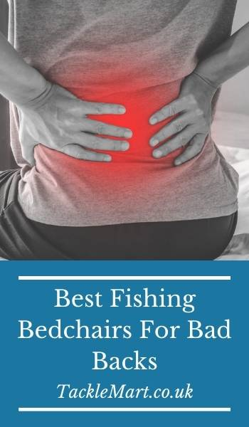 Best Fishing Bedchairs For Bad Backs